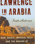 Image - Book Discussion: Lawrence in Arabia, by Scott Anderson