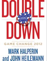 Mark Halperin and John Heilemann: Game Change 2012