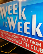 Week to Week Political Roundtable at The Commonwealth Club