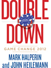 Mark Halperin and John Heilemann: Game Change 2012