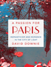 Image - A Passion for Paris: Romanticism and Romance in the City of Light